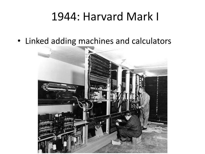 1944: Harvard Mark I