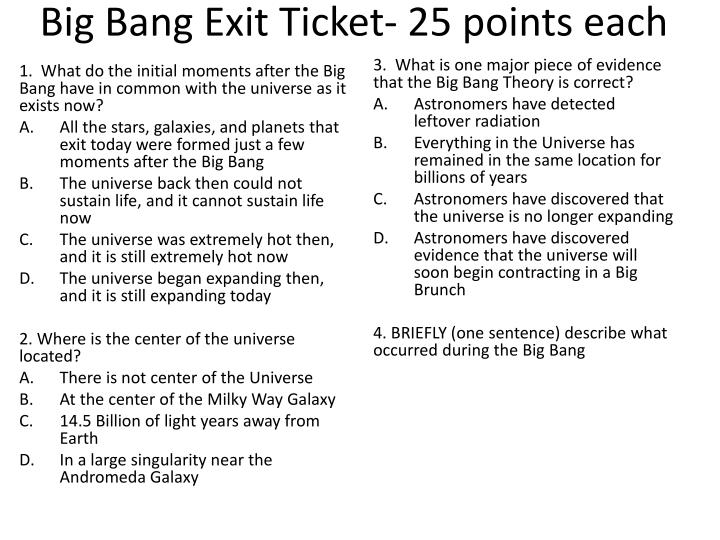 Big Bang Exit Ticket- 25 points each