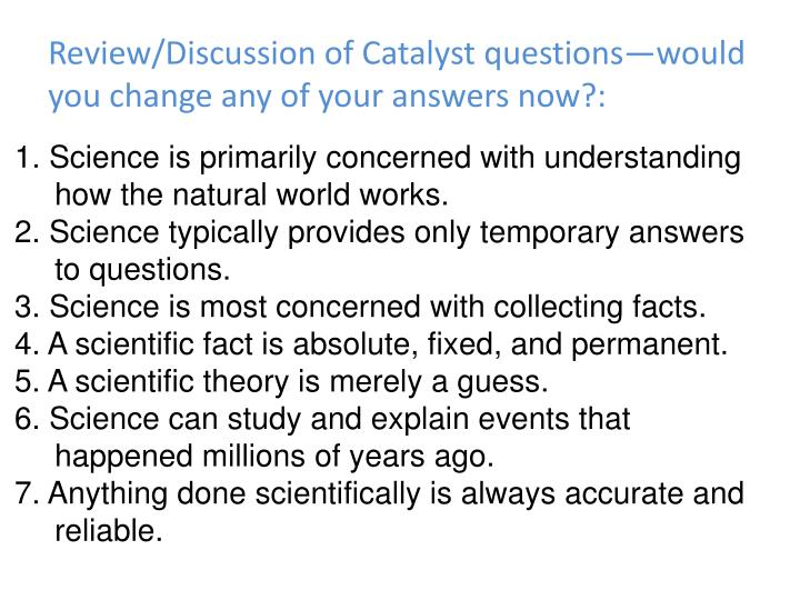 Review/Discussion of Catalyst questions—would you change any of your answers now?: