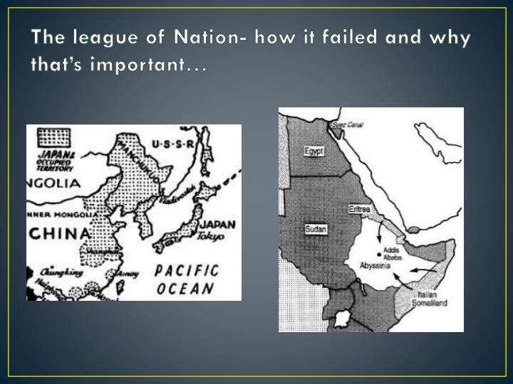The league of nation how it failed and why that s important