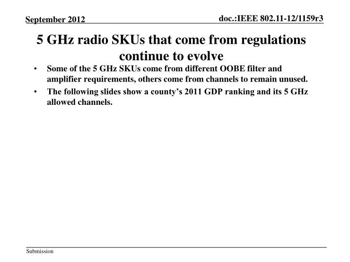 5 GHz radio SKUs that come from regulations continue to evolve