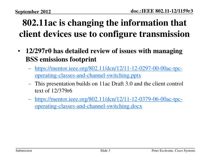 802 11ac is changing the information that client devices use to configure transmission