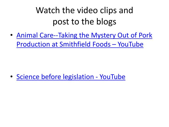 watch the video clips and post to the blogs n.