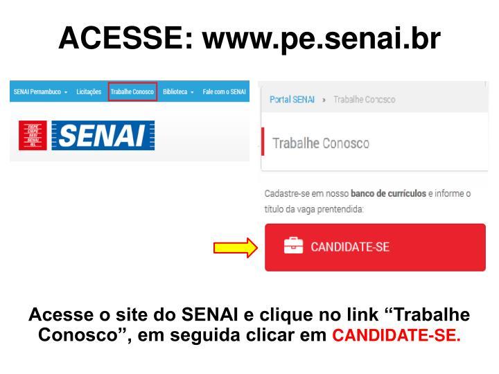 ACESSE: www.pe.senai.br