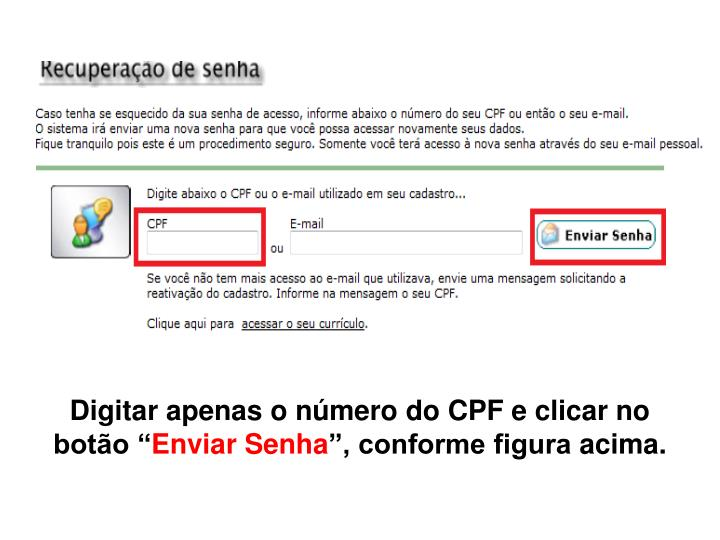 """Digitar apenas o número do CPF e clicar no botão """""""