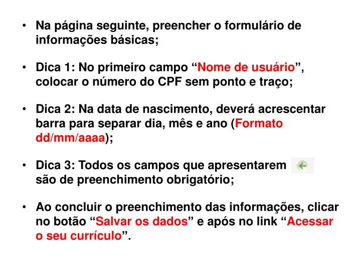 Na página seguinte, preencher o formulário de informações