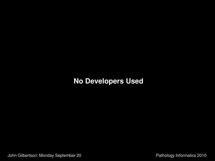 No Developers Used