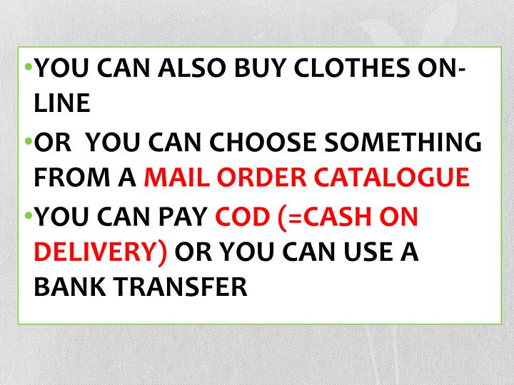 YOU CAN ALSO BUY CLOTHES ON-LINE