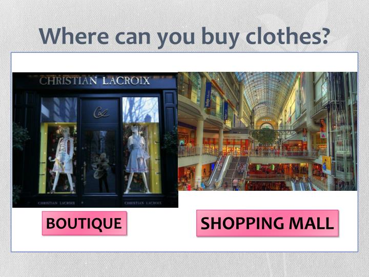 Where can you buy clothes1