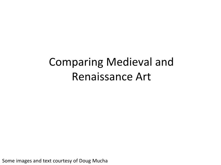 a comparison of the medieval and Medieval and renaissance musical texture and instruments search the medieval music timeline - music during the.
