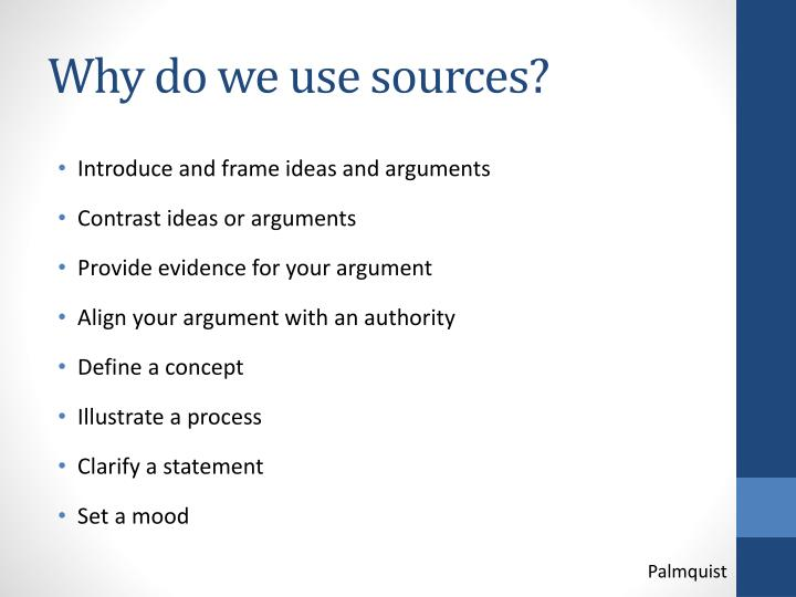 Why do we use sources?