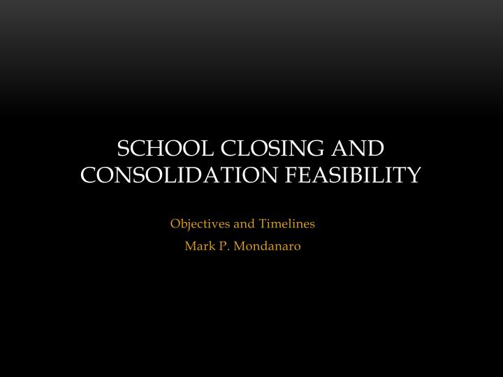 School closing and consolidation feasibility