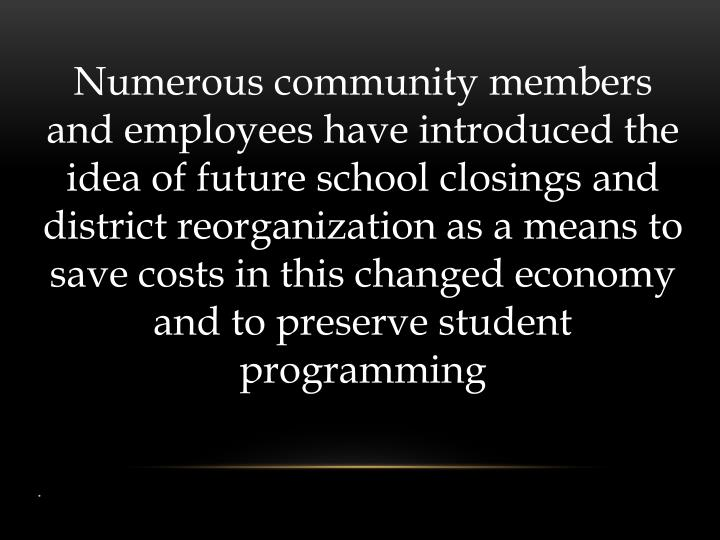 Numerous community members and employees have