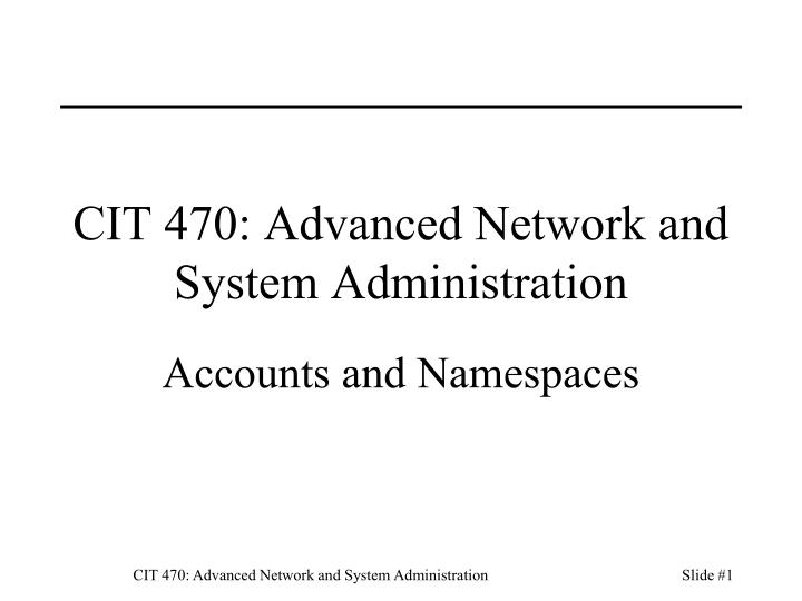 Cit 470 advanced network and system administration