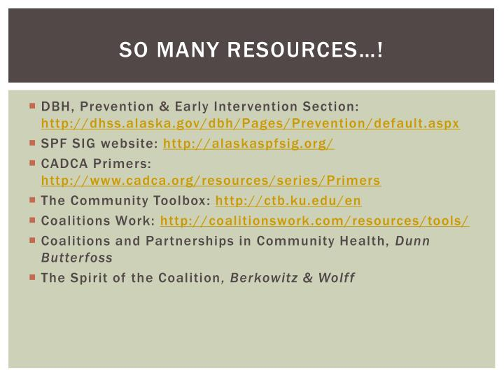 So many resources…!