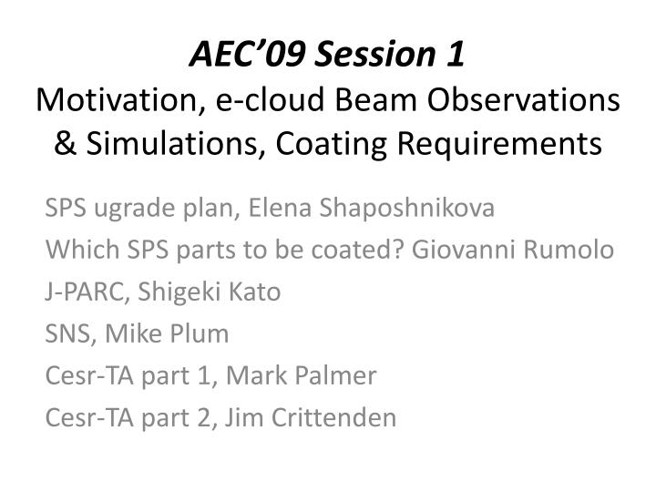 aec 09 session 1 motivation e cloud beam observations simulations coating requirements n.