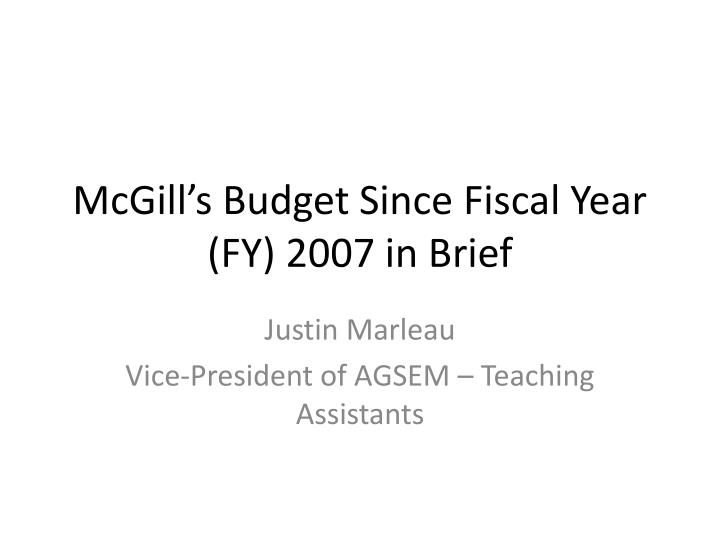 mcgill s budget since fiscal year fy 2007 in brief n.