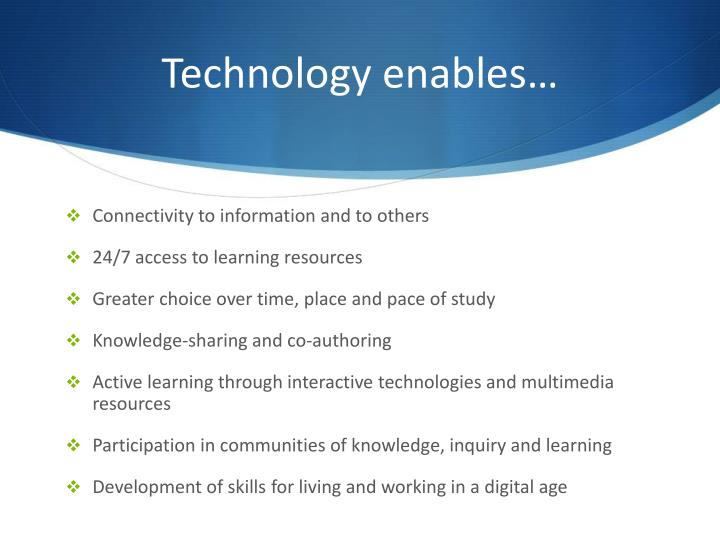 Technology enables…