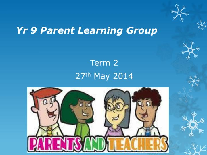 yr 9 parent learning group n.