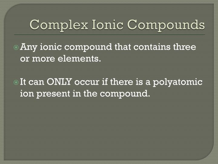 Complex Ionic Compounds
