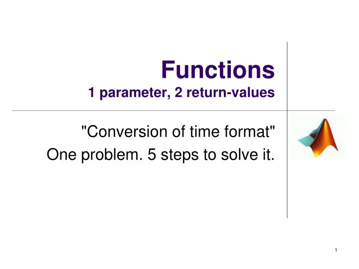 functions 1 parameter 2 return values