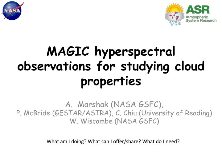 magic hyperspectral observations for studying cloud properties n.