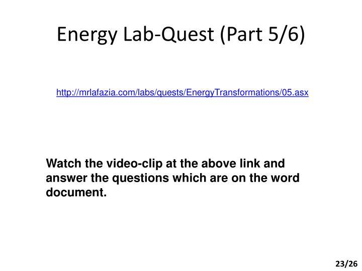 Energy Lab-Quest (Part 5/6)
