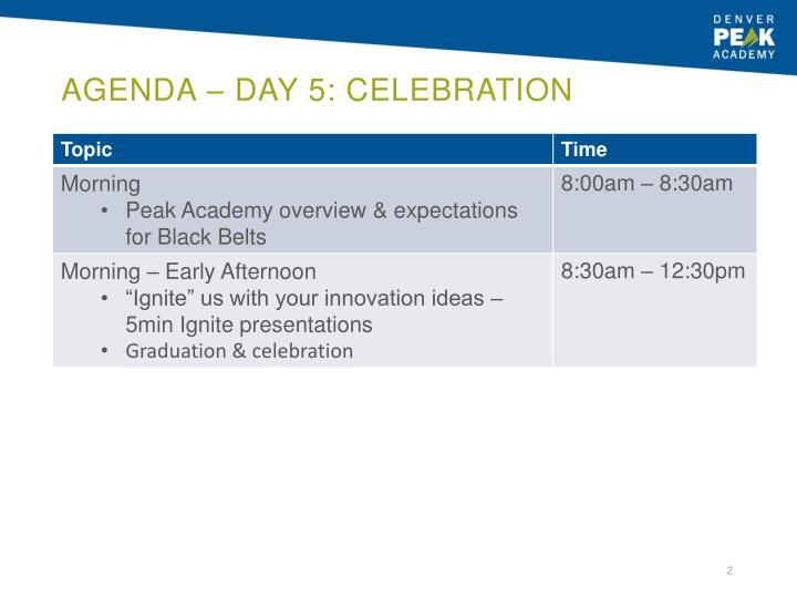 Agenda day 5 celebration