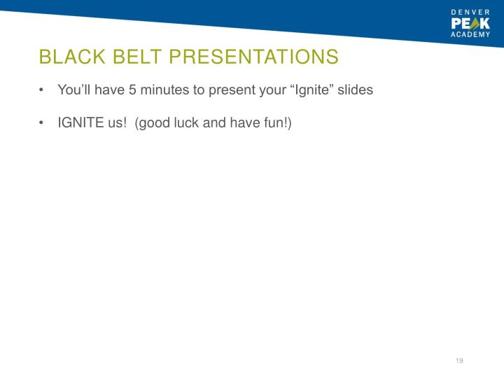 Black Belt Presentations