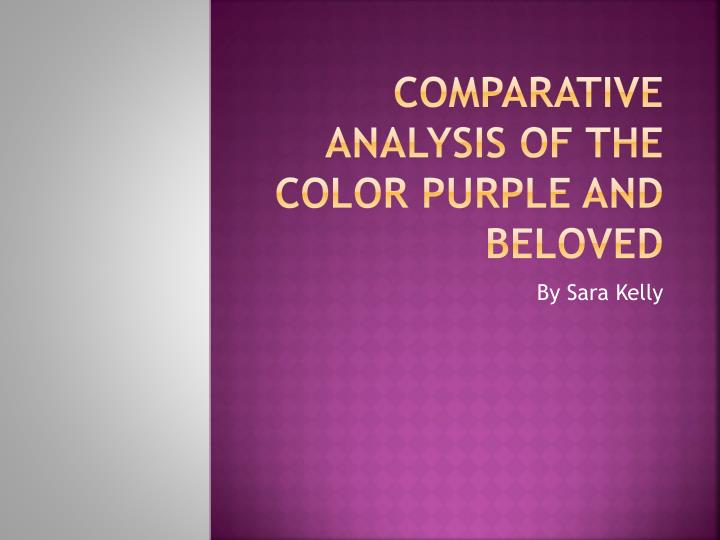 the color purple analytical essay The color purple represents all the good things in the world that god creates for men and women to enjoy at the beginning of the book, you could say that celie has.