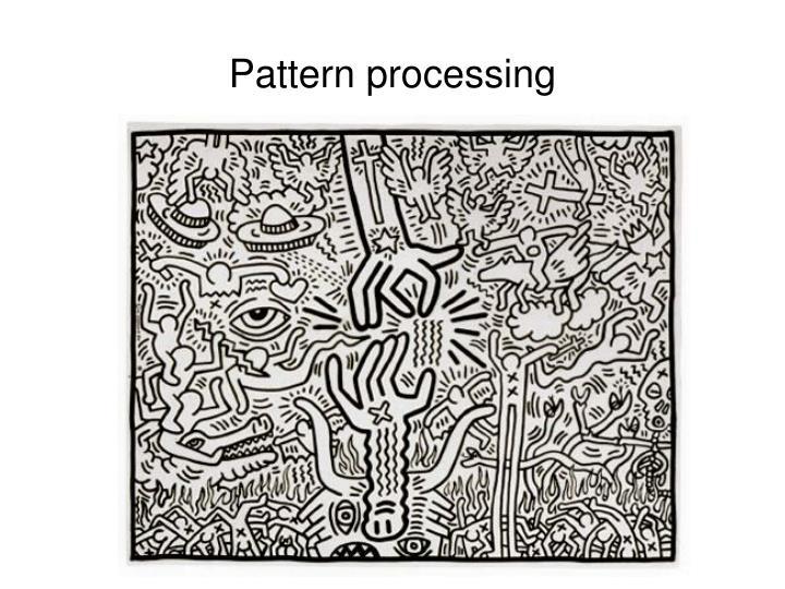 Pattern processing