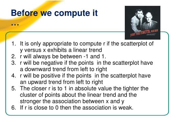 Before we compute it …
