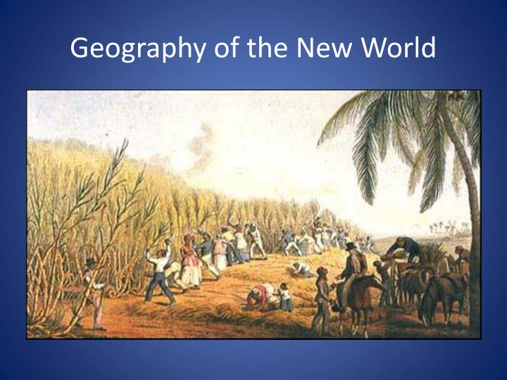Geography of the New World