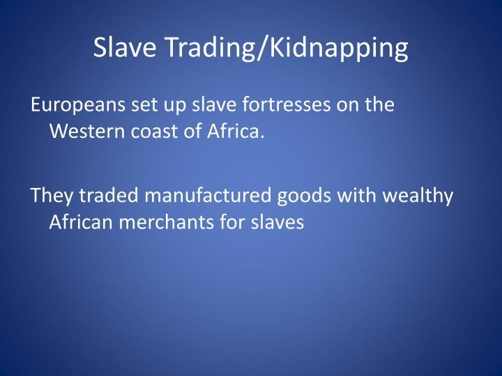 Slave Trading/Kidnapping