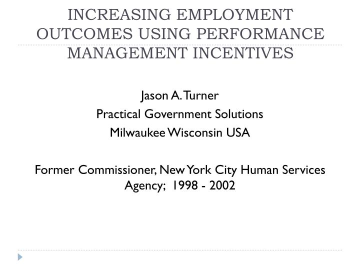 increasing employment outcomes using performance management incentives