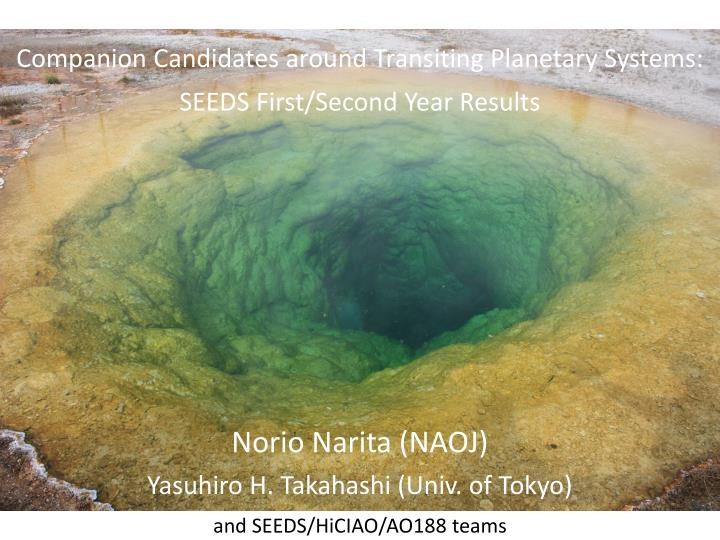 Companion candidates around transiting planetary systems seeds first second year results