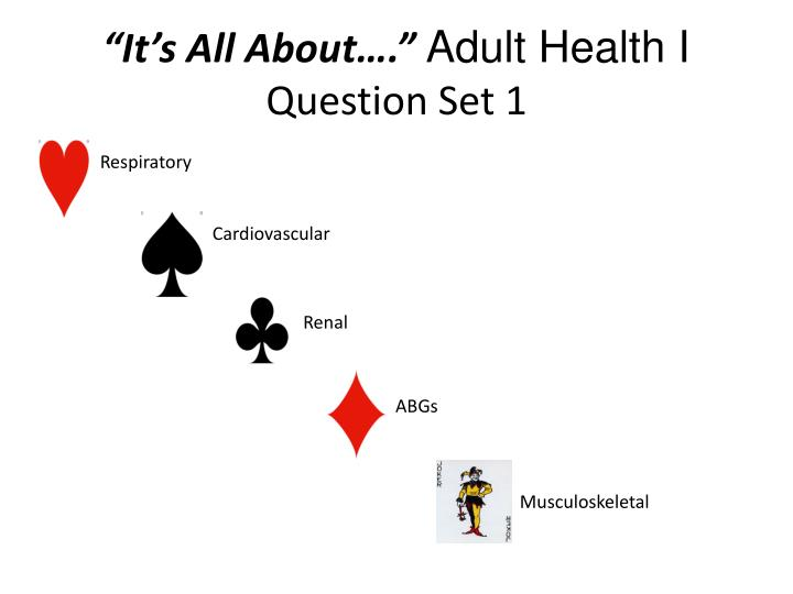 it s all about adult health i question set 1 n.