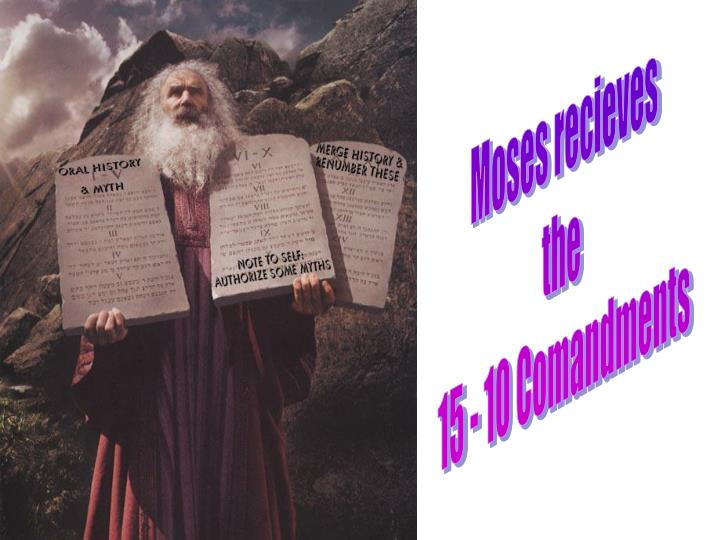 Moses recieves