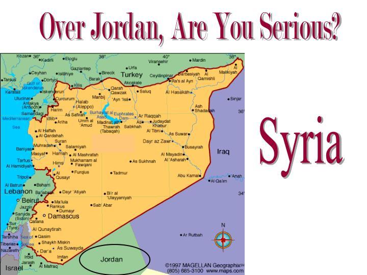 Over Jordan, Are You Serious?