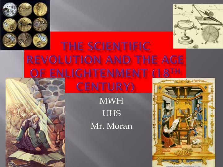 the scientific revolution Today we discuss the scientific impact of the renaissance, the major thinkers and ideas of the scientific revolution, and the basic concept of the enlightenm.