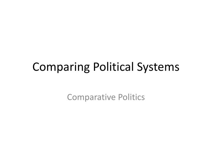 comparative politics Comparative analysis of contemporary political systems and developmental profiles of selected latin american countries, with special reference to the ways in which revolutionary and counter-revolutionary movements have affected the political, economic, and social structures observable in these countries today.