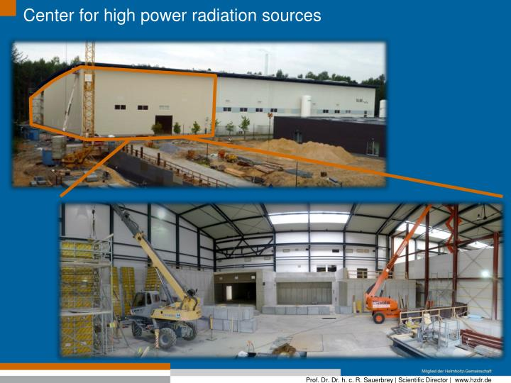 Center for high power radiation sources