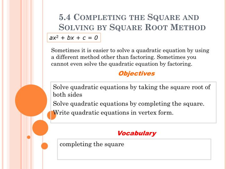 5 4 completing the square and solving by square root method
