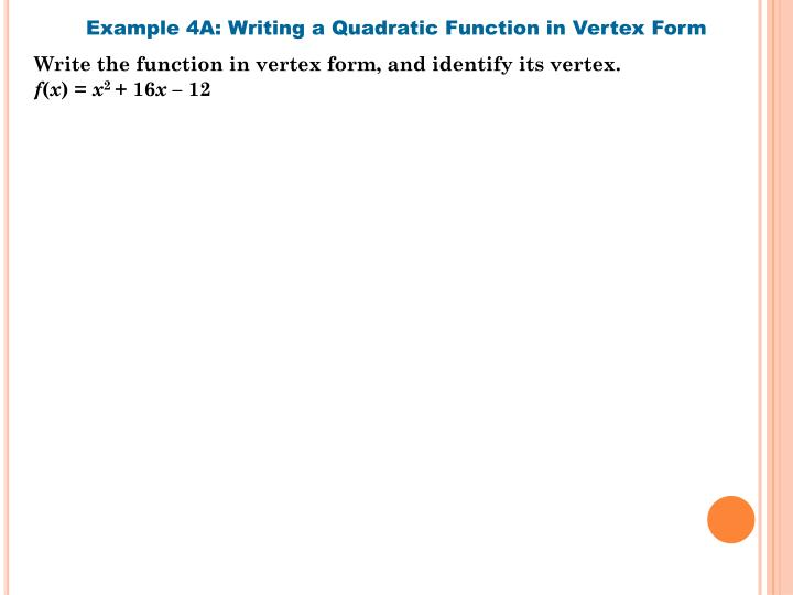 Example 4A: Writing a Quadratic Function in Vertex Form
