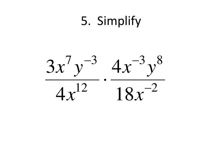 5.  Simplify