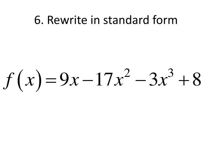 6. Rewrite in standard form