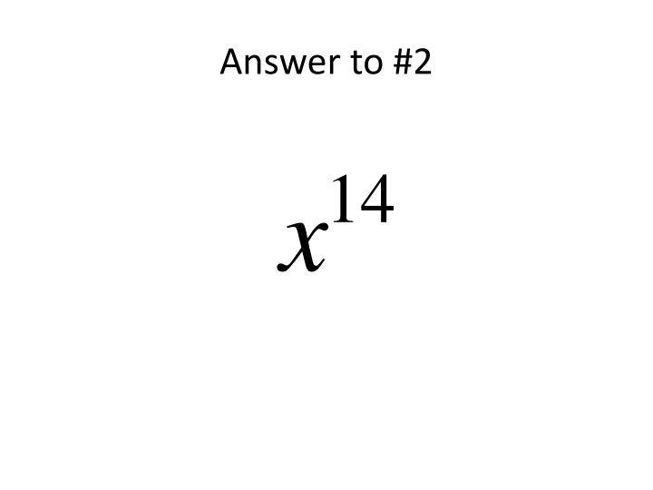 Answer to #2