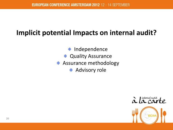 Implicit potential Impacts on internal audit?