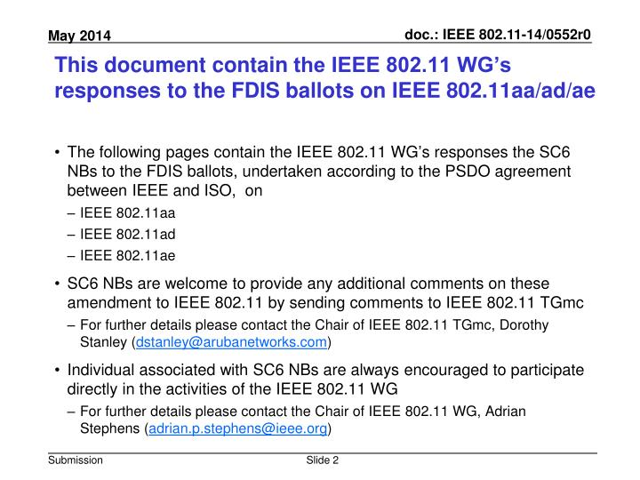 This document contain the ieee 802 11 wg s responses to the fdis ballots on ieee 802 11aa ad ae