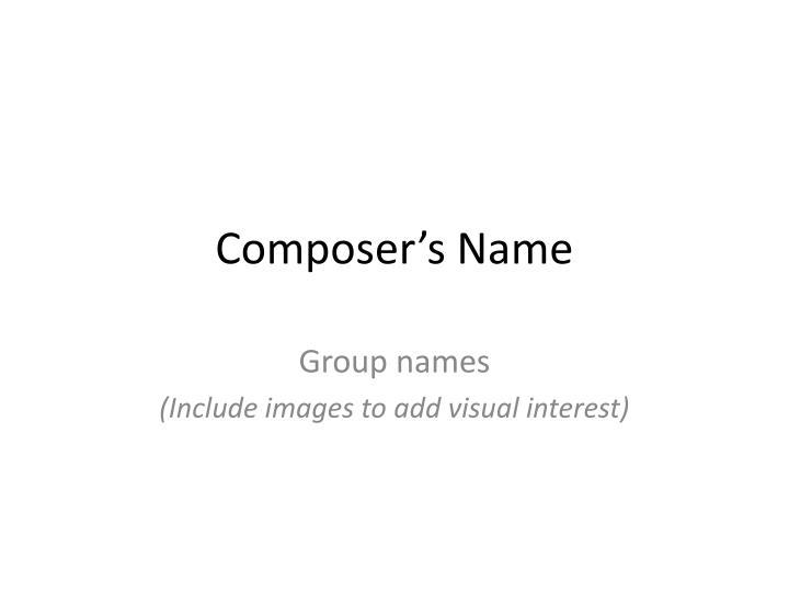 composer s name n.